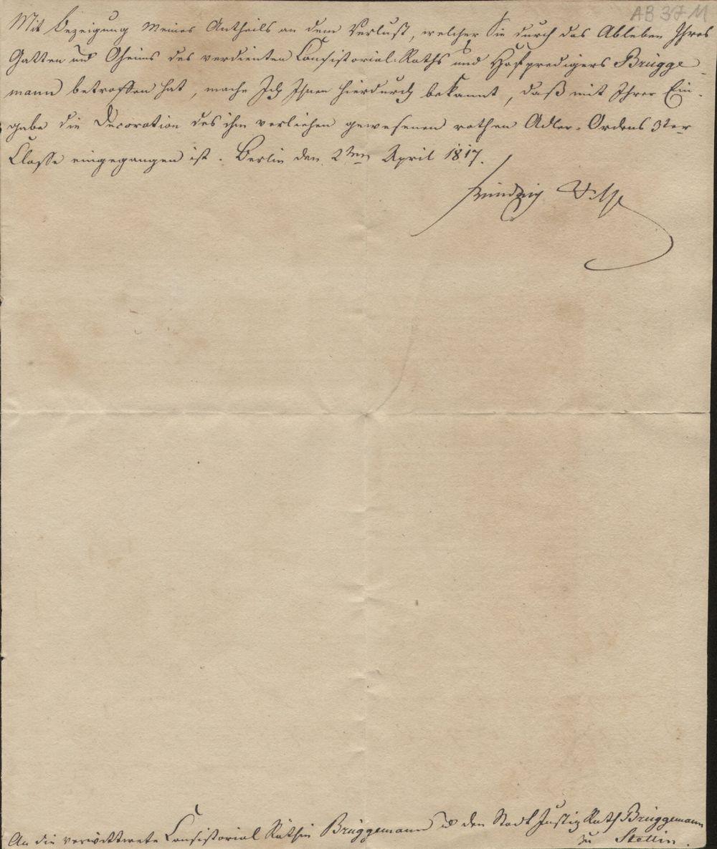 Abb. 6: Nur zwei Jahre später verstarb der Geistliche und der Orden musste an die General-Ordens-Kommission zurückgegeben werden. Der König wandte sich noch einmal persönlich an die Witwe und den Neffen, drückt sein Mitgefühl aus und teilte gleichzeitig mit, dass der Orden ihres verstorbenen Mannes eingegangen ist. Das Schreiben, datiert auf den 2ten April 1817 und ist vom König persönlich unterzeichnet.